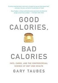 "Book cover of Gary Taubes' ""Good Calories, Bad Calories"""